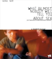 Good Sex 2.0: What (Almost) Nobody Will Tell You about Sex ebook by Jim Hancock,Kara Powell
