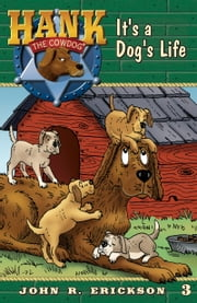 It's A Dog's Life ebook by John R. Erickson,Gerald L. Holmes