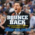 Bounce Back - Overcoming Setbacks to Succeed in Business and in Life audiobook by John Calipari