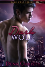 Dark Wolf ebook by Dena Christy