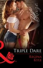 Triple Dare (Mills & Boon Blaze) (The Art of Seduction, Book 3) eBook by Regina Kyle
