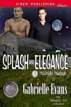 Splash and Elegance ebook by Gabrielle Evans