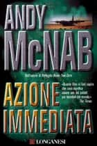 Azione immediata ebook by Andy McNab,Sergio Altieri