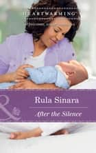 After the Silence (Mills & Boon Heartwarming) eBook by Rula Sinara