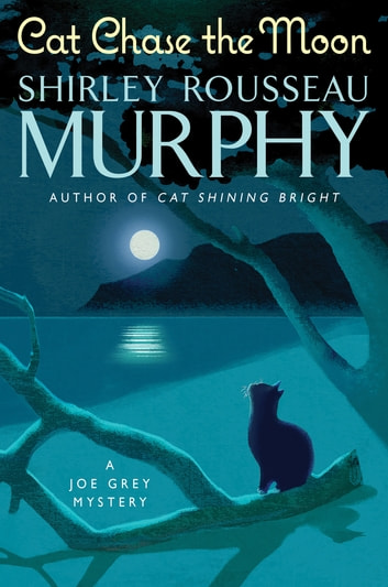 Cat Chase the Moon - A Joe Grey Mystery ebook by Shirley Rousseau Murphy