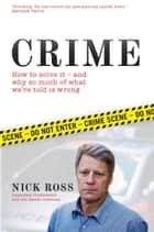 Crime - How to Solve it - And Why So Much of What We're Told is Wrong ebook by Nick Ross
