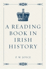 A Reading Book in Irish History ebook by P. W. Joyce