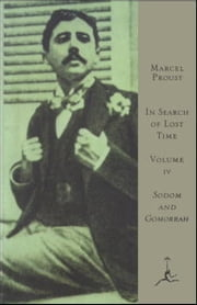 In Search of Lost Time, Volume IV - Sodom and Gomorrah (A Modern Library E-Book) ebook by Marcel Proust