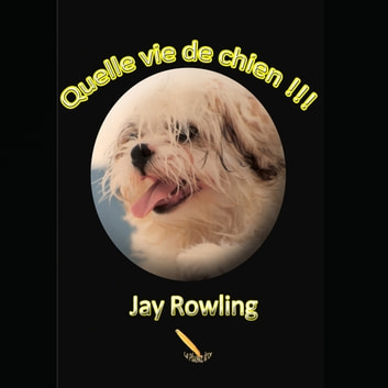 Quelle vie de chien audiobook by Jay Rowling