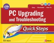PC Upgrading and Troubleshooting QuickSteps ebook by Steers, Kirk