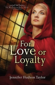 For Love or Loyalty ebook by Jennifer Hudson Taylor