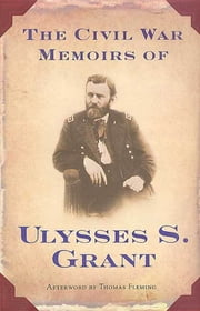 The Civil War Memoirs of Ulysses S. Grant ebook by Ulysses S. Grant,Brian M. Thomsen