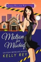 Motion for Mischief ebook by Kelly Rey