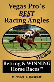 Vegas Pro´s Best Racing Angles ebook by Michael Haskett