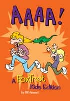 AAAA!: A FoxTrot Kids Edition - A FoxTrot Kids Edition ebook by Bill Amend