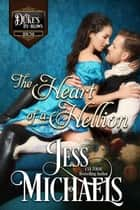 The Heart of a Hellion - The Duke's By-Blows, #2 ebook by Jess Michaels