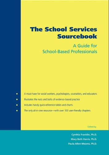 The School Services Sourcebook - A Guide for School-Based Professionals ebook by