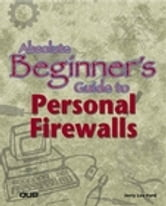 Absolute Beginner's Guide to Personal Firewalls ebook by Jerry Lee Ford Jr.