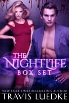 The Nightlife Series Box Set Books 1-4 ebook by Travis Luedke