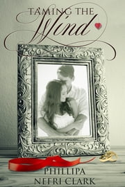 Taming the Wind - A short romance ebook by Phillipa Nefri Clark