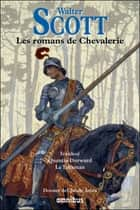 Romans de chevalerie ebook by Walter SCOTT, Claude AZIZA