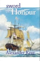 Sword of Honour ebook by Alexander Kent