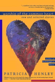 Worship of the Common Heart ebook by Patricia Henley