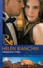 Alessandro's Prize (Mills & Boon Modern) ebook by Helen Bianchin