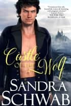 Castle of the Wolf ebook by Sandra Schwab