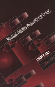 Debugging Embedded Microprocessor Systems ebook by Stuart Ball