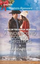 A Snowbound Cowboy Christmas ebook by Amanda Renee