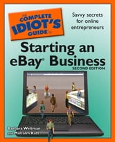 The Complete Idiot's Guide to Starting an Ebay Business, 2nd Edition ebook by Barbara Weltman,Malcolm Katt