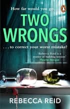 Two Wrongs ebook by Rebecca Reid