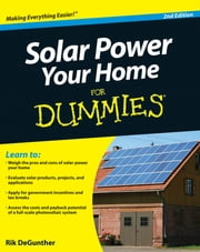 Solar Power Your Home For Dummies ebook by Rik DeGunther