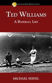 Ted Williams: A Baseball Life ebook by Kobo.Web.Store.Products.Fields.ContributorFieldViewModel