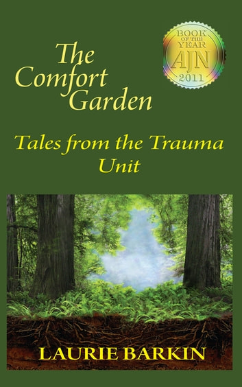 The Comfort Garden: Tales from the Trauma Unit ebook by Laurie Barkin