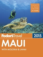 Fodor's Maui 2015 - with Molokai & Lanai ebook by Fodor's