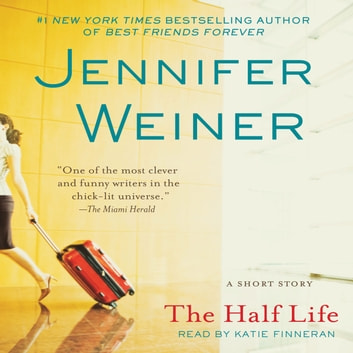 The Half Life audiobook by Jennifer Weiner
