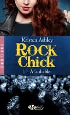 À la diable - Rock Chick, T1 ekitaplar by Kristen Ashley