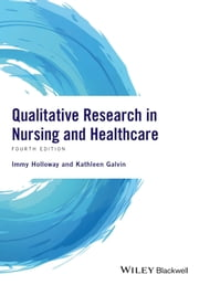 Qualitative Research in Nursing and Healthcare ebook by Immy Holloway,Kathleen Galvin