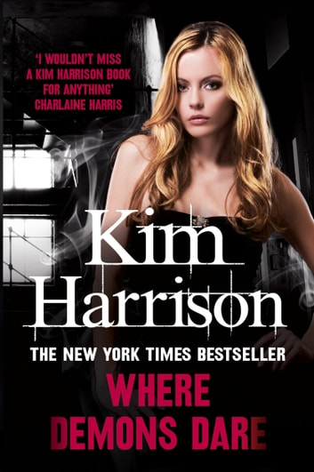 Where Demons Dare ebook by Kim Harrison