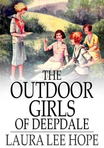 The Outdoor Girls of Deepdale ebook by Laura Lee Hope