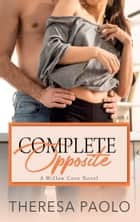 Complete Opposite ebook by Theresa Paolo