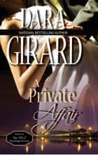 A Private Affair ebook by Dara Girard