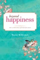 Beyond Happiness ebook by Marnie McDermott