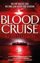 Blood Cruise - A thrilling summer chiller from the new Stephen King ebook by Mats Strandberg