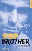 Step brother eBook by Penelope Ward, Robyn stella Bligh