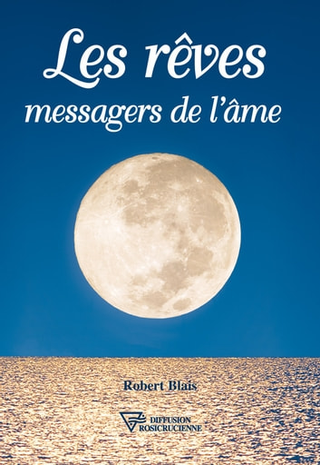 Les rêves messagers de l'âme ebook by Robert Blais