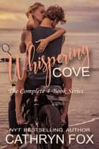 The Complete Whispering Cove Series ebook by