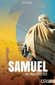 Samuel - Der Mann Gottes ebook by W.W. Fereday